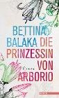[Bettina Balàka: Die Prinzessin von Arborio]