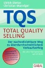[Ulrich Dietze, Christian Mannigel: TQS Total Quality Selling]