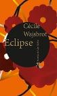 [Cécile Wajsbrot: Eclipse]
