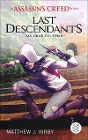 [Matthew Kirby: An Assassin's Creed Series. Last Descendants. Das Grab des Khan]