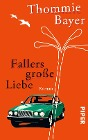 [Thommie Bayer: Fallers große Liebe]