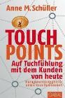 [Anne M. Schüller: Touchpoints]