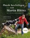 [Martin Rütter: Hunde beschäftigen mit Martin Rütter]