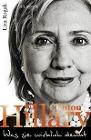 [Lisa Rogak: Hillary Clinton - Was sie wirklich denkt]