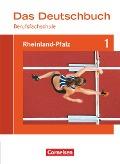 Das Deutschbuch für Berufsfachschulen 1. Schülerbuch Rheinland-Pfalz
