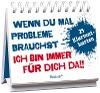 [Hartmut Ronge: Wenn du mal Probleme brauchst: Ich bin immer für dich da!]