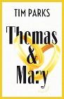 [Tim Parks: Thomas & Mary]
