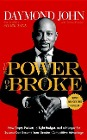 [Daymond John, Daniel Paisner: The Power of Broke: How Empty Pockets, a Tight Budget, and a Hunger for Success Can Become Your Greatest Competitive Advantage]