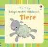[Fiona Watt: Babys erstes Fühlbuch: Tiere]