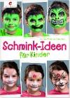 [Bettina Wilberg, Petra Kury: Schmink-Ideen für Kinder]