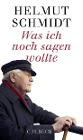 [Helmut Schmidt: Was ich noch sagen wollte]