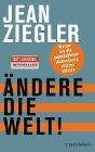 [Jean Ziegler: Ändere die Welt!]
