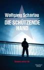 [Wolfgang Schorlau: Die schützende Hand]