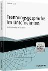 [Anja von Kanitz: Trennungsgespräche im Unternehmen - inkl. Arbeitshilfen online]