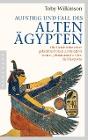 [Toby Wilkinson: Aufstieg und Fall des Alten Ägypten]