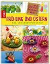 [Die 101 schönsten Ideen Frühling und Ostern]