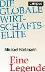 [Michael Hartmann: Die globale Wirtschaftselite]
