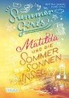 [Martina Sahler, Heiko Wolz: Summer Girls, Band 1: Matilda und die Sommersonneninsel]