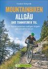 [Carsten Schymik: Mountainbiketouren: Biken Allgäu und Tannheimer Tal]