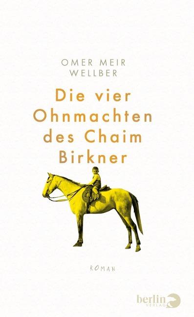 Die vier Ohnmachten des Chaim Birkner