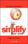 [Lothar Seiwert: simplify your time]