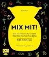 [Daniela Behr: MIX MIT! Das Kochbuch für meine Thermo-Küchenmaschine - für jeden Tag]