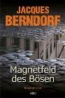 [Jacques Berndorf: Magnetfeld des Bösen]