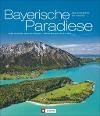 [Jörg Bodenbender, Tom Werneck: Bayerische Paradiese]