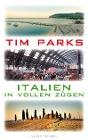 [Tim Parks: Italien in vollen Zügen]