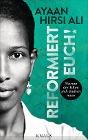 [Ayaan Hirsi Ali: Reformiert euch!]
