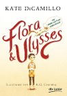 [Kate DiCamillo: Flora und Ulysses - Die fabelhaften Abenteuer]