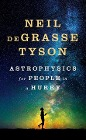 [Neil de Grasse Tyson: Astrophysics for People in a Hurry]