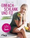 [Sophia Thiel: Einfach schlank und fit]