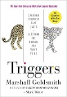 [Marshall Goldsmith, Mark Reiter: Triggers: Creating Behavior That Lasts--Becoming the Person You Want to Be]