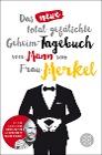 [Das neue total gefälschte Geheim-Tagebuch vom Mann von Frau Merkel]