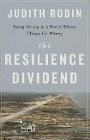 [Judith Rodin: The Resilience Dividend: Being Strong in a World Where Things Go Wrong]