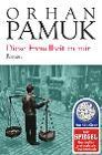 [Orhan Pamuk: Diese Fremdheit in mir]