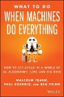 [Malcolm Frank, Ben Pring, Paul Roehrig: What to Do When Machines Do Everything]