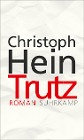 [Christoph Hein: Trutz]