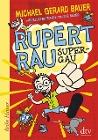 [Michael Gerard Bauer: Rupert Rau, Super-GAU]