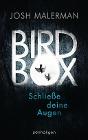 [Josh Malerman: Bird Box - Schließe deine Augen]