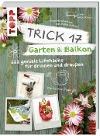 [Antje Krause: Trick 17 - Garten & Balkon]