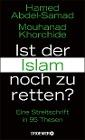 [Hamed Abdel-Samad, Mouhanad Khorchide: Ist der Islam noch zu retten?]