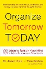 [Jason Selk, Tom Bartow, Matthew Rudy: Organize Tomorrow Today: 8 Ways to Retrain Your Mind to Optimize Performance at Work and in Life]