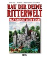 [Joachim Klang, Tim Bischoff, Philipp Honvehlmann, Lutz Uhlmann: Bau dir deine Lego Ritterwelt]