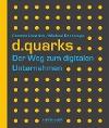 [Carsten Hentrich, Michael Pachmajer: d.quarks - Der Weg zum digitalen Unternehmen]