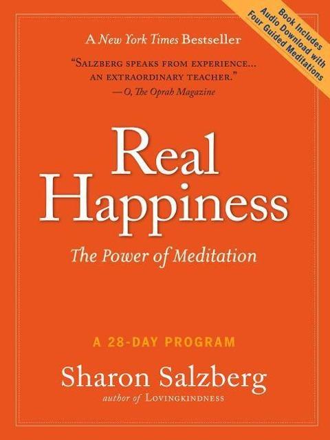 Salzberg, Sharon: Real Happiness. The Power of Meditation