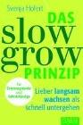[Svenja Hofert: Das Slow-Grow-Prinzip]