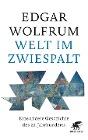[Edgar Wolfrum: Welt im Zwiespalt]