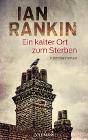 [Ian Rankin: Ein kalter Ort zum Sterben - Inspector rebus 21]